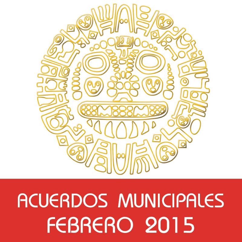 Acuerdos Municipales – Febrero 2015