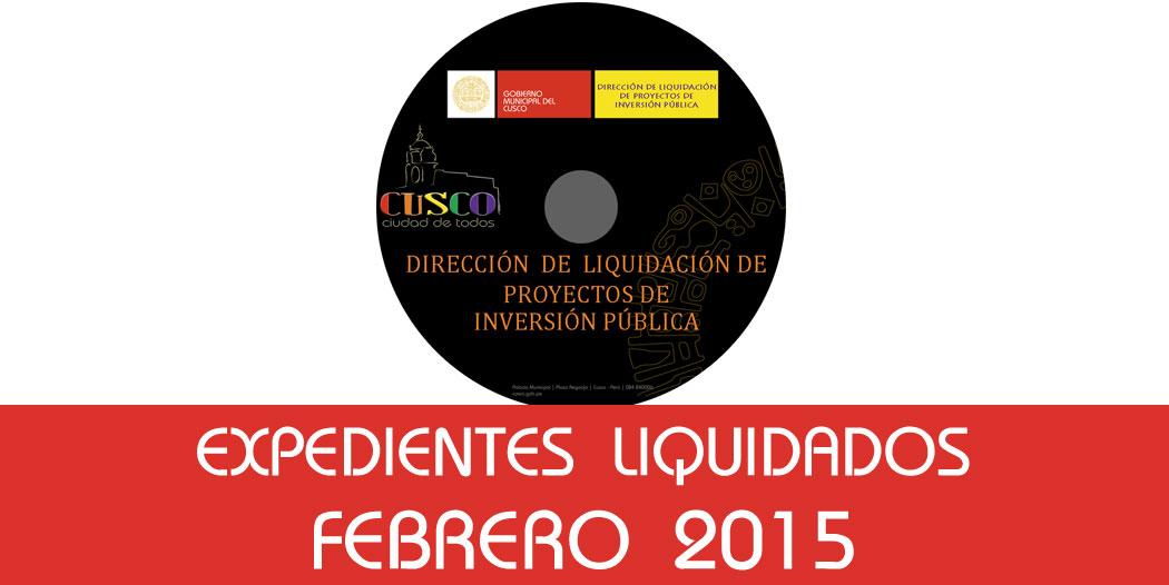 Expedientes Liquidados – Febrero 2015