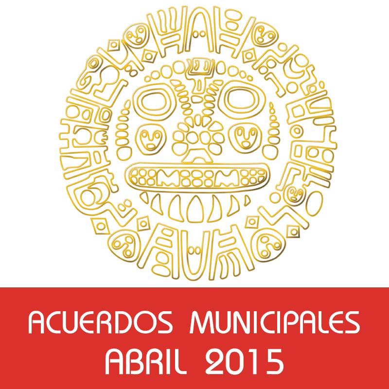 Acuerdos Municipales – Abril 2015