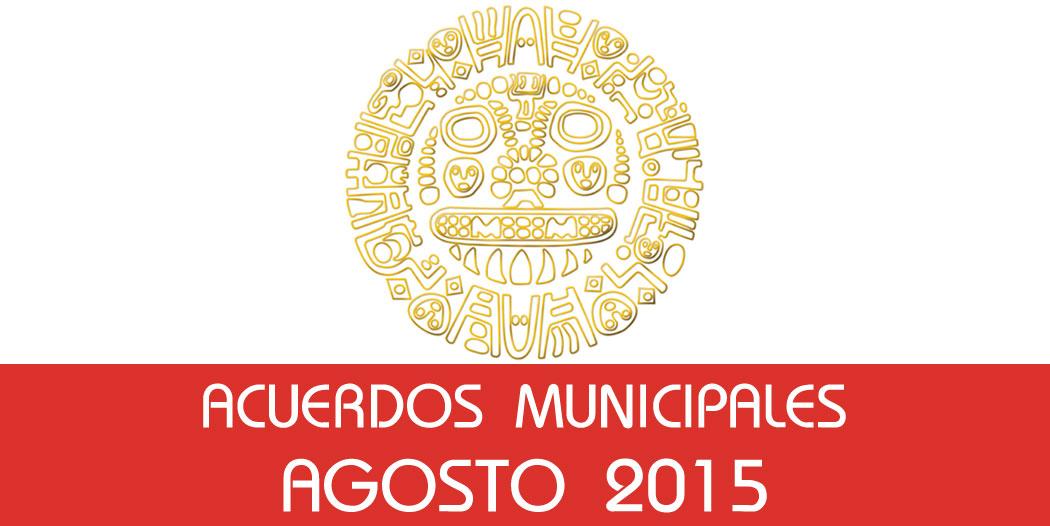 Acuerdos Municipales – Agosto 2015