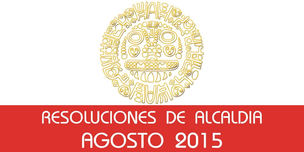 Resoluciones de Alcaldía – Agosto 2015
