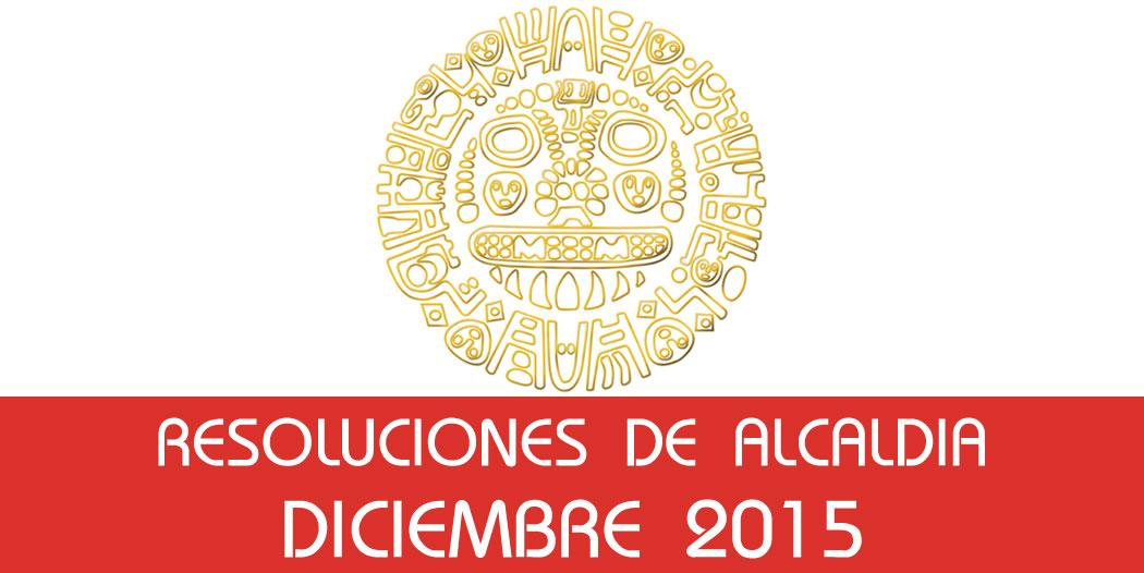 Resoluciones de Alcaldía – Diciembre 2015
