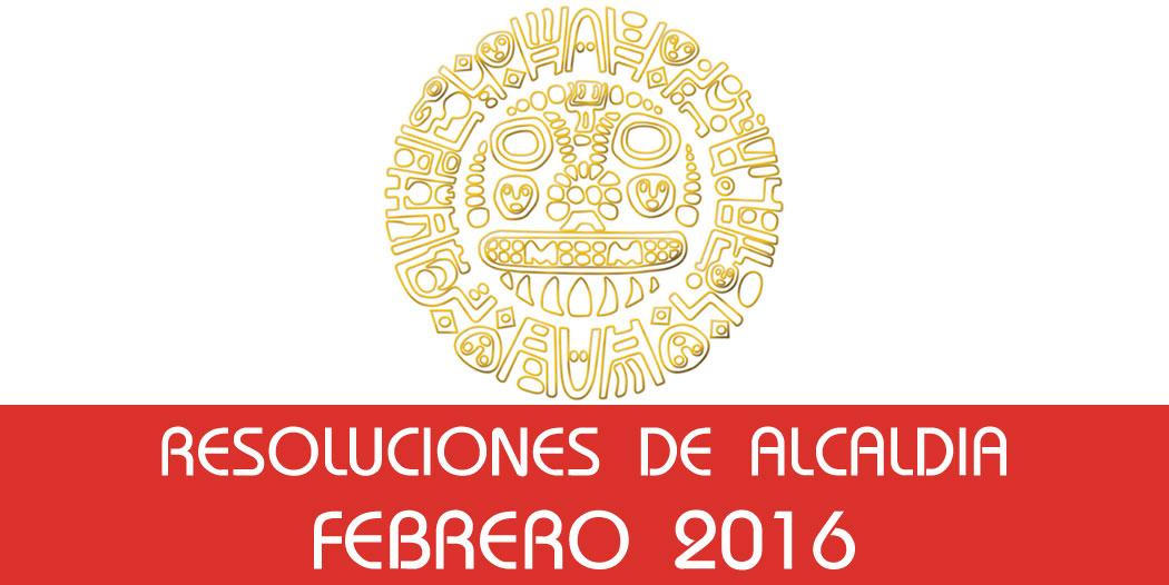Resoluciones de Alcaldía – Febrero 2016