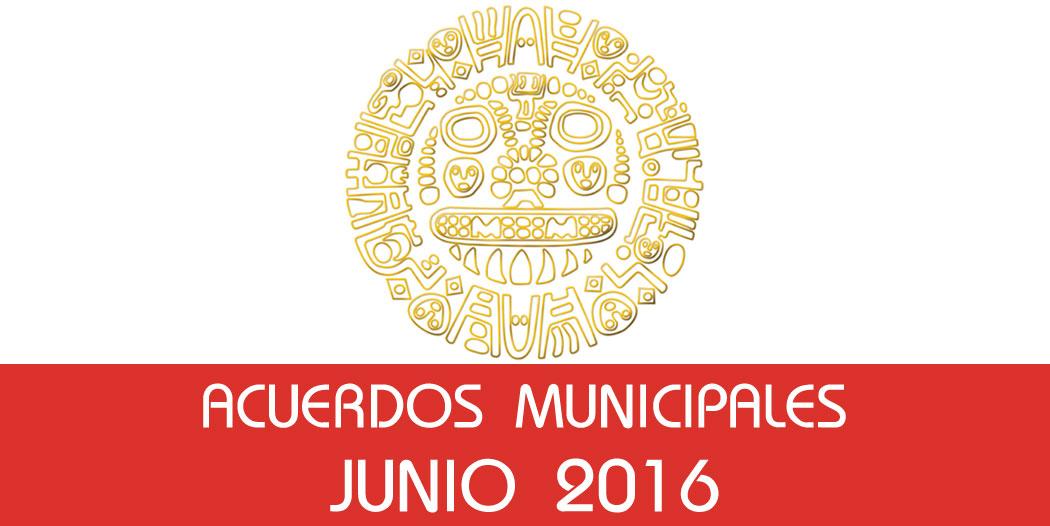 Acuerdos Municipales – Junio 2016
