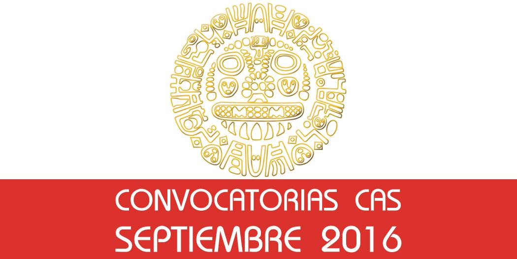 Convocatorias CAS – Septiembre 2016