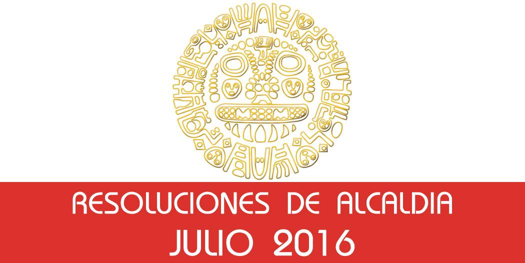 Resoluciones de Alcaldía – Julio 2016
