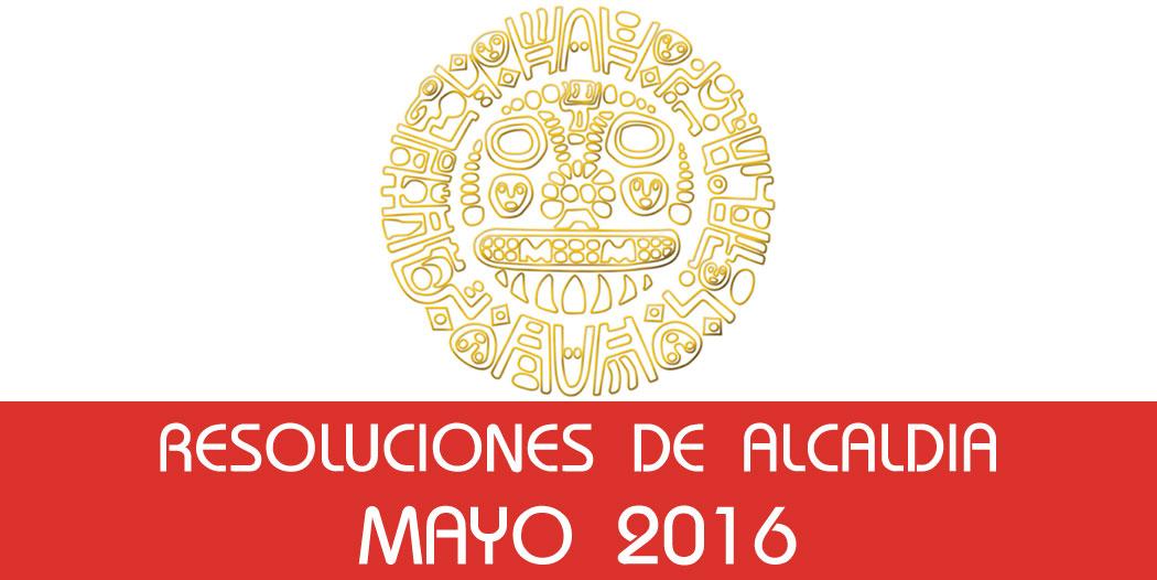 Resoluciones de Alcaldía – Mayo 2016