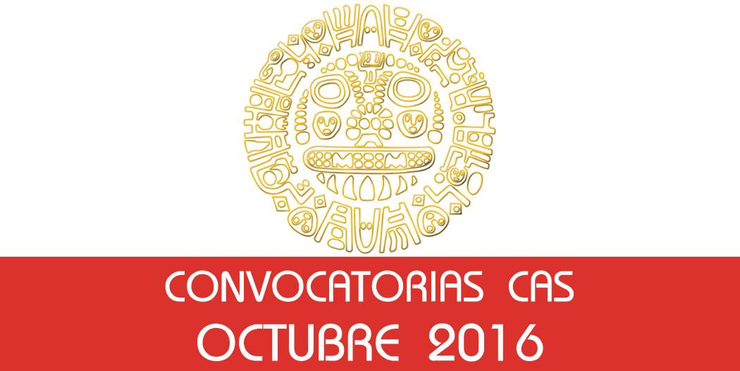Convocatorias CAS – Octubre 2016