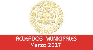 Acuerdos Municipales – Marzo 2017