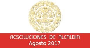 Resoluciones de Alcaldía – Agosto 2017